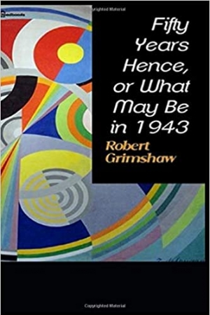 Download Fifty Years Hence, or What May Be in 1943 free book as epub format