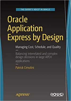 Download Oracle Application Express by Design: Managing Cost, Schedule, and Quality free book as pdf format