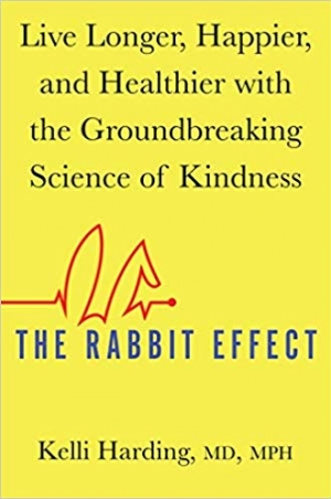 Download The Rabbit Effect: Live Longer, Happier, and Healthier with the Groundbreaking Science of Kindness free book as epub format