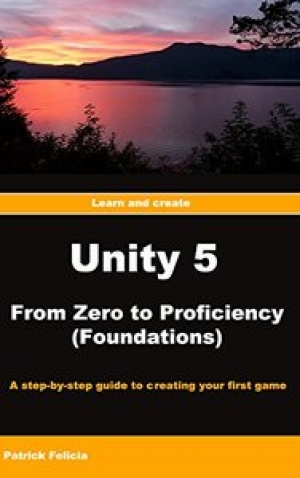 Download Unity 5 From Zero to Proficiency (Foundations) free book as pdf format