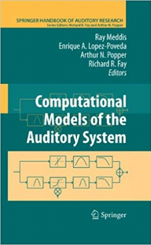 Download Computational Models of the Auditory System (Springer Handbook of Auditory Research 35) free book as pdf format