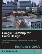 Book Google SketchUp for Game Design: Beginner's Guide free