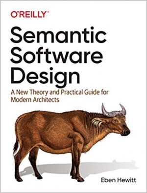 Download Semantic Software Design: A New Theory and Practical Guide for Modern Architects free book as epub format