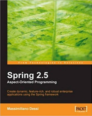 Download Spring 2.5 Aspect Oriented Programming free book as pdf format