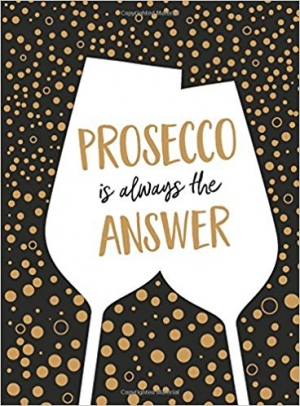 Download Prosecco Is Always the Answer The Perfect Gift for Wine Lovers free book as epub format