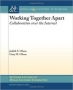 Book Working Together Apart: Collaboration Over the Internet free