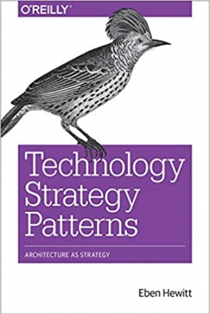 Download Technology Strategy Patterns: Architecture as Strategy free book as pdf format