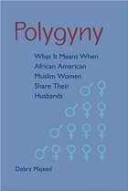 Book Polygyny: What It Means When African American Muslim Women Share Their Husbands free