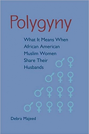 Download Polygyny: What It Means When African American Muslim Women Share Their Husbands free book as pdf format