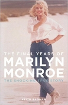 Book The Final Years of Marilyn Monroe: The Shocking True Story free