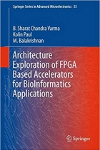 Book Architecture Exploration of FPGA Based Accelerators for BioInformatics Applications (Springer Series in Advanced Microelectronics) free