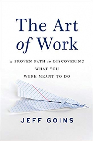 Download The Art of Work: A Proven Path to Discovering What You Were Meant to Do free book as pdf format