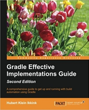 Download Gradle Effective Implementations Guide, Second Edition free book as pdf format