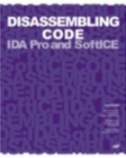Disassembling Code: IDA Pro and SoftICE
