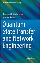 Book Quantum State Transfer and Network Engineering (Quantum Science and Technology) free