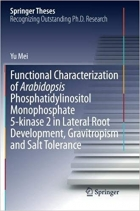Book Functional Characterization of Arabidopsis Phosphatidylinositol Monophosphate 5-kinase 2 in Lateral Root Development, Gravitropism and Salt Tolerance (Springer Theses) free