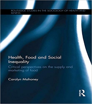 Download Health, Food and Social Inequality: Critical Perspectives on the Supply and Marketing of Food free book as pdf format